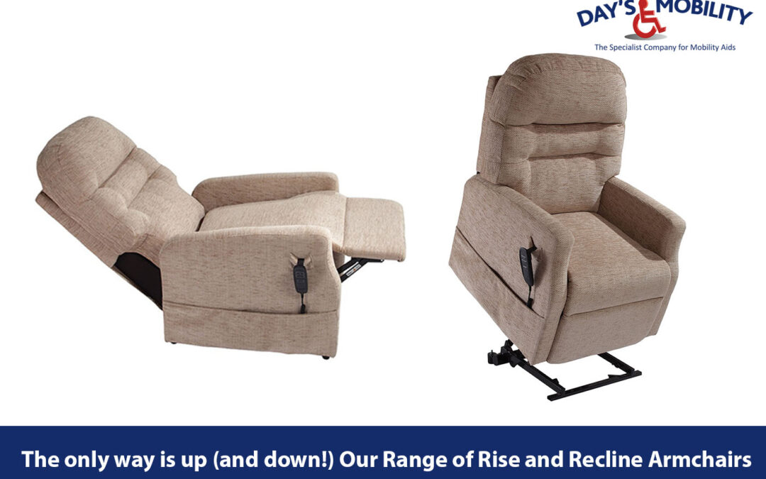 The only way is up (and down!) Our Range of Rise and Recline Armchairs