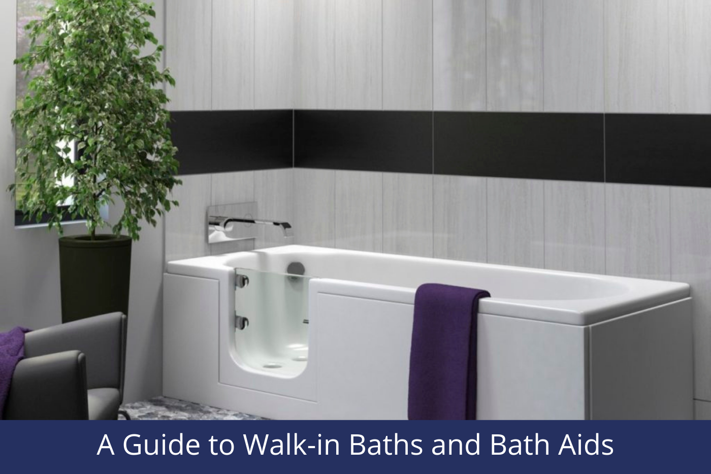 A Guide to Walk-in Baths and Bath Aids